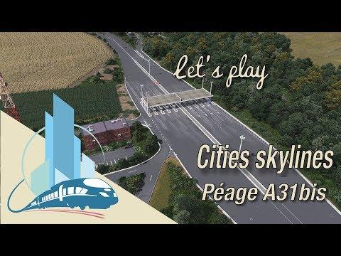 Let's play Cities Skylines Saint-Martin en Leu : Le péage sur l'A31bis (EP7)