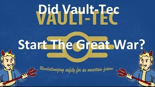 FALLOUT 4 - Did Vault-Tec Start The Great War??? - Here