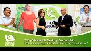SIS y Walmart de México y Centroamérica firman acuerdo para fortalecimiento de Ciudad Mujer