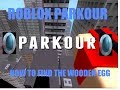 ROBLOX PARKOUR How to find  the Wooden Egg