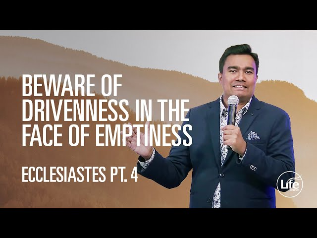 Beware of Drivenness in the Face of Emptiness | Rev Paul Jeyachandran