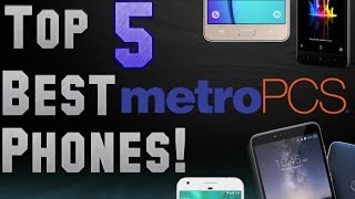 Top 5 Metro Pcs Phones: September 2017