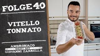 Vitello Tonnato – Andronaco kocht mit Giovanni Zarrella
