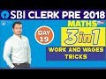 SBI Clerk Pre 2018 | Work and Wages Tricks | Maths | (Day -19) | Online Coaching For SBI