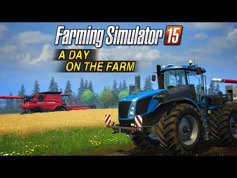 FARMING SIMULATOR 15: A DAY ON THE FARM