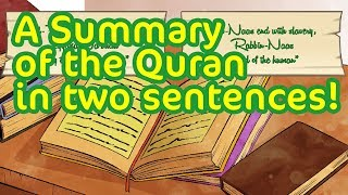 A Summary of the Quran in two sentences!
