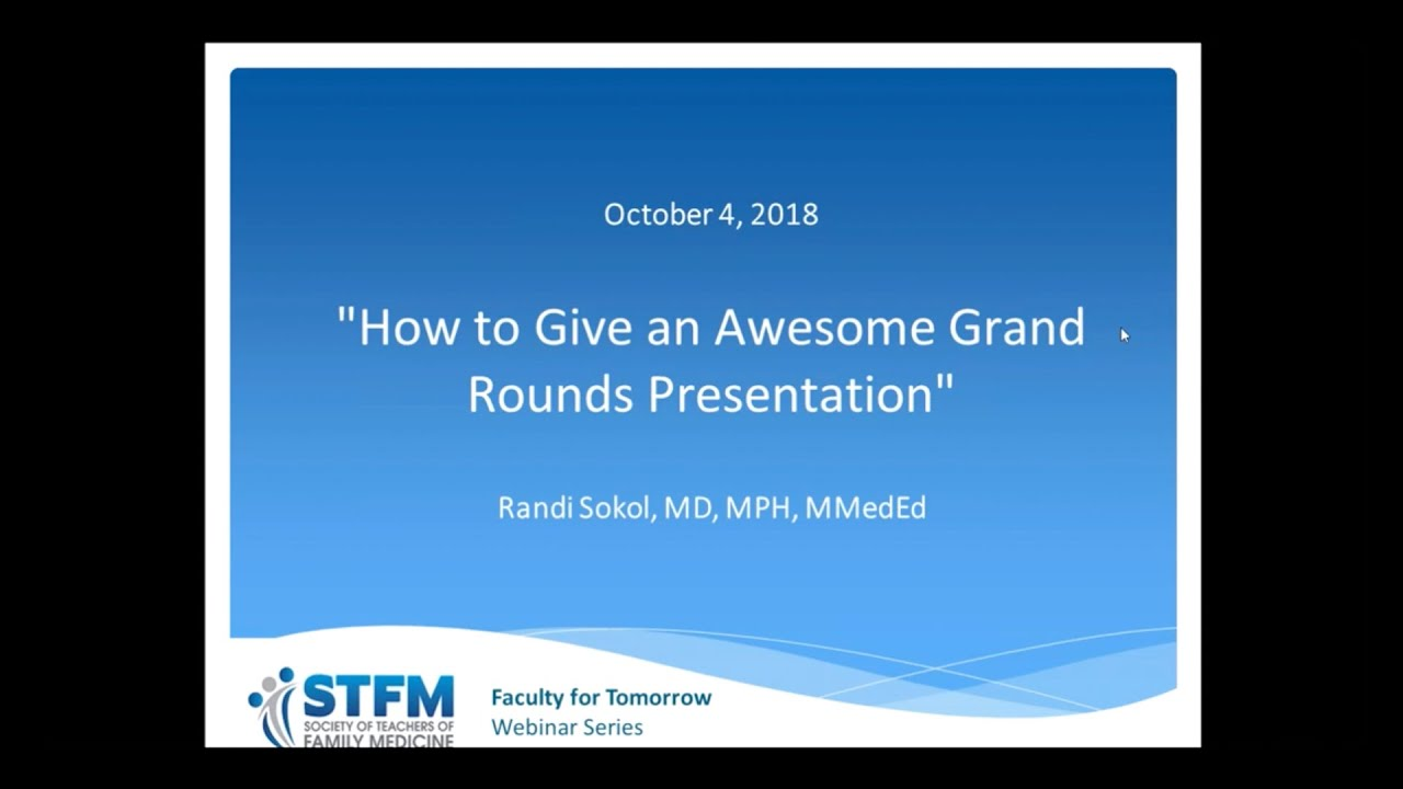 How To Give An Awesome Grand Rounds Presentation Youtube