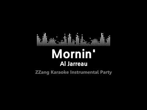 Al Jarreau-Mornin' (Instrumental) [ZZang KARAOKE]