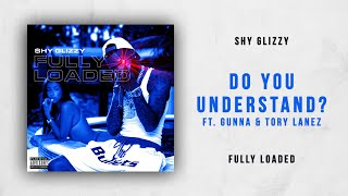 Shy Glizzy Do You Understand Ft Gunna Tory Lanez Fully Loaded