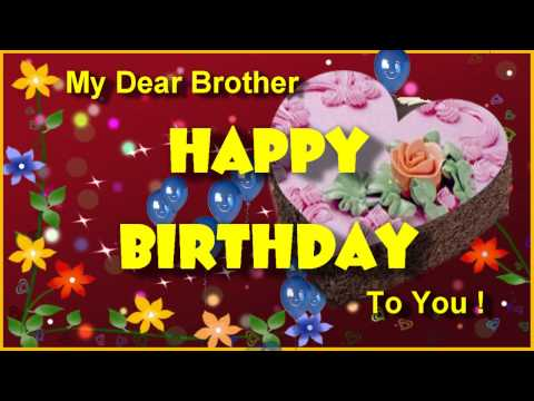 Happy Birthday Greeting For Brother ! Birthday Ecard For Dear Brother