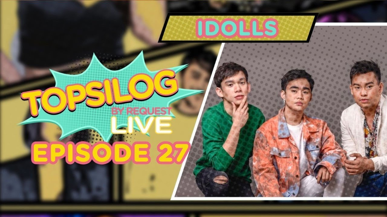 Topsilog By Request Live Ep27 with iDolls