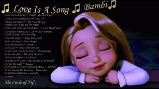 ❤ 8 HOURS ❤ Disney Lullabies from Disneyland  ♫  music  ♫   Love Is A Song ~ Bambi  ♫ ♫
