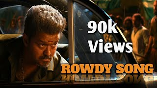 Rowdy song | Vijay Version | Remix | Tamil Gana Song 2019 |