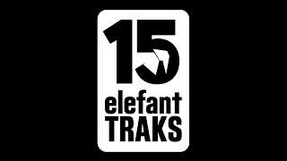 ET15 - A celebration of 15 years of Elefant Traks
