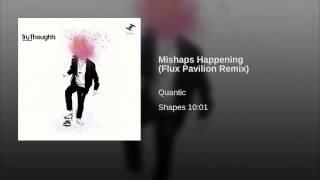 Mishaps Happening (Flux Pavilion Remix)