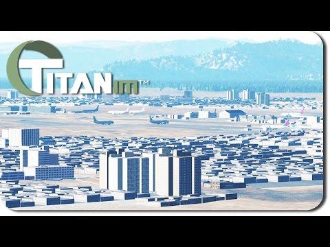 Update on TitanIM! Showcasing HUGE Cities!