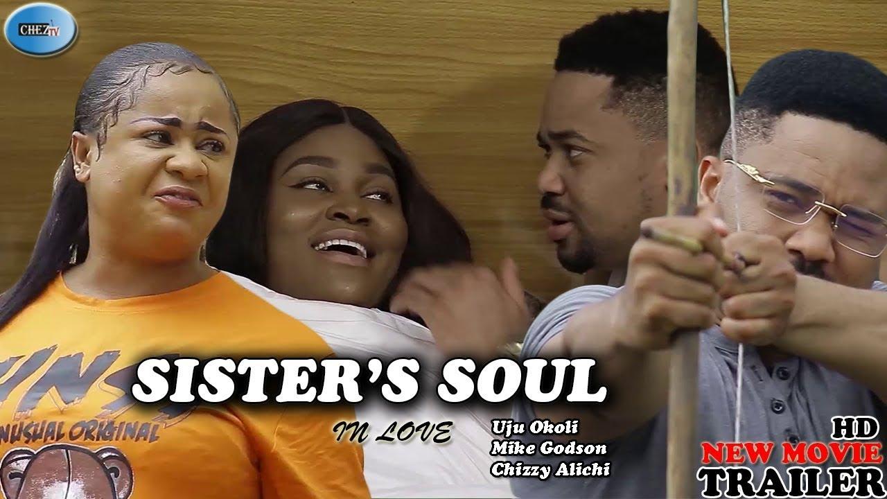 Download SISTER'S SOUL (SEASON 9,10&11) Uju Okoli, Chizzy Alichi & Mike Godson New Nigeria Movie 2021