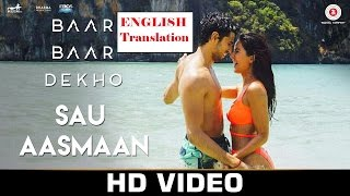 Sau Aasmaan English Translation Subtitles  Baar Baar Dekho Full Audio