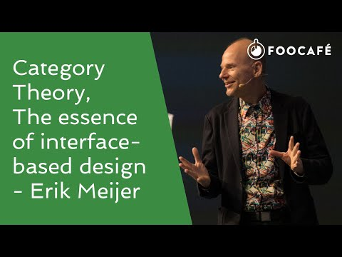 Category Theory, The essence of interface-based design - Erik Meijer