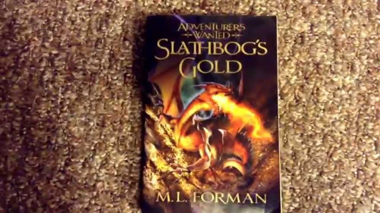 slathbogs gold by m l forman adventurers wanted series book