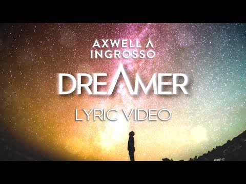 Axwell Λ Ingrosso - Dreamer ft Trevor Guthrie [Lyric Video]
