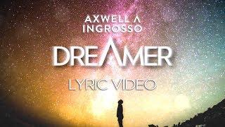 Axwell Λ Ingrosso Dreamer ft Trevor Guthrie Lyric Video