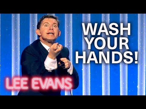 Not Everyone Is Washing Their Hands! | Lee Evans