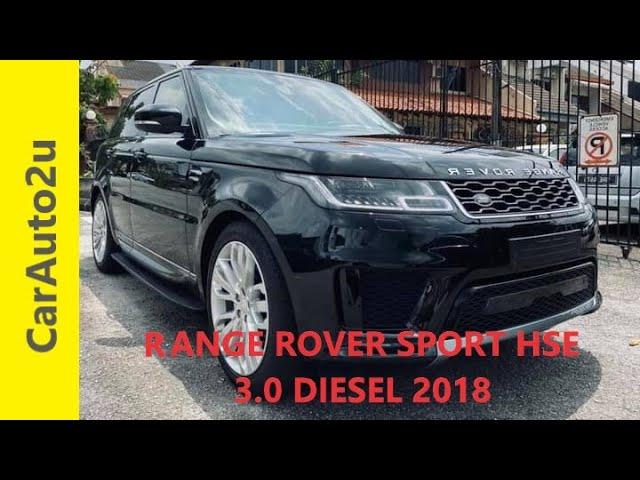 2018 LAND ROVER RANGE ROVER SPORT HSE 3.0 DIESEL RM525,000