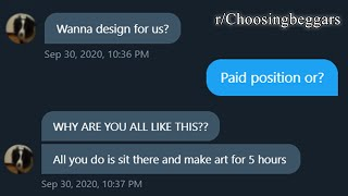 r/Choosingbeggars | YOU WANT MONEY FOR YOUR WORK???