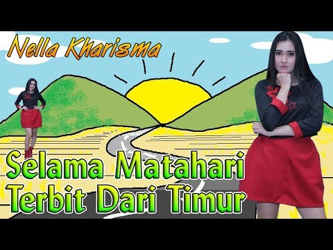 Nella Kharisma - SELAMA MATAHARI TERBIT DARI TIMUR  (Ewer Ewer)  |  Official Video Mp3