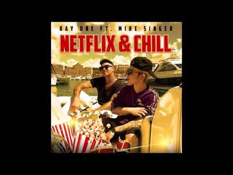 Mike Singer + Kay One - Netflix and Chill (+MP3 Download)