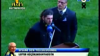 Lefter Kücükandonyadis Cenaze Töreni - Alex de Souza'nın Konuşması