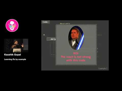 "Øredev 2016 - Kaushik Gopal - ""Learning Rx by example"""