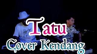 TATU-DIDI KEMPOT (cover kndang) WAHYU FK