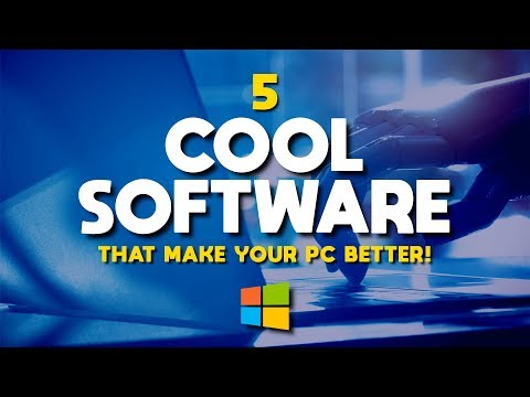 5 Cool Software That Make Your PC Better! 2018