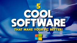 5 Cool Software That Make Your PC Better!