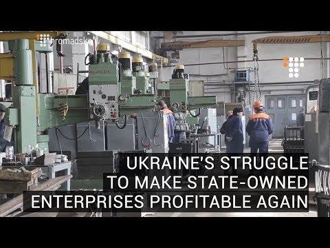 Ukraine's Struggle To Make State Owned Enterprises Profitable Again