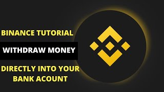 How To Withdraw Moฑey From Binance Directly Into Your Bank Account (Binance Tutorial)