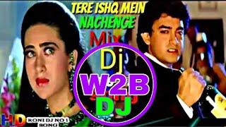 DJ Tere Ishq Mein Naachenge DJ Remix song O kya Raat Aayi Hai Mohabbat Rang Layi Hai DJ Remix song