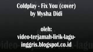 Fix You  - coldplay - terjemahan indonesia