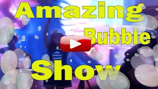 Amazing Bubble Show Thumbnail
