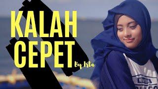 Kalah Cepet Cover by Irta | Gadis Kerudung Biru