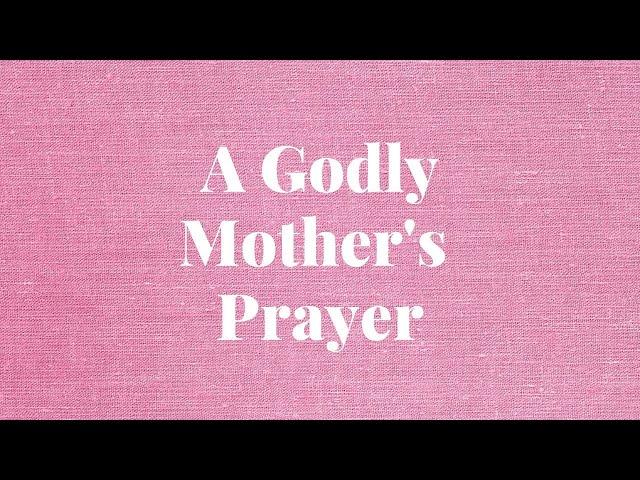 A Godly Mother's Prayer - 1 Samuel 2:1-10 (Pastor Robb Brunansky)