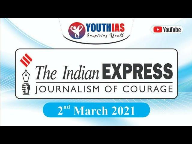 2ND MARCH 2021 I INDIAN EXPRESS NEWSPAPER I EDITORIAL ANALYSIS I ABHISHEK BHARDWAJ I