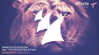Marcus Schossow feat. The Royalties STHLM - Lionheart (Filip Remix)