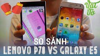 [Review dạo] So sánh Galaxy E5 và Lenovo P70: chọn ai trong phân khúc giá 5 triệu?