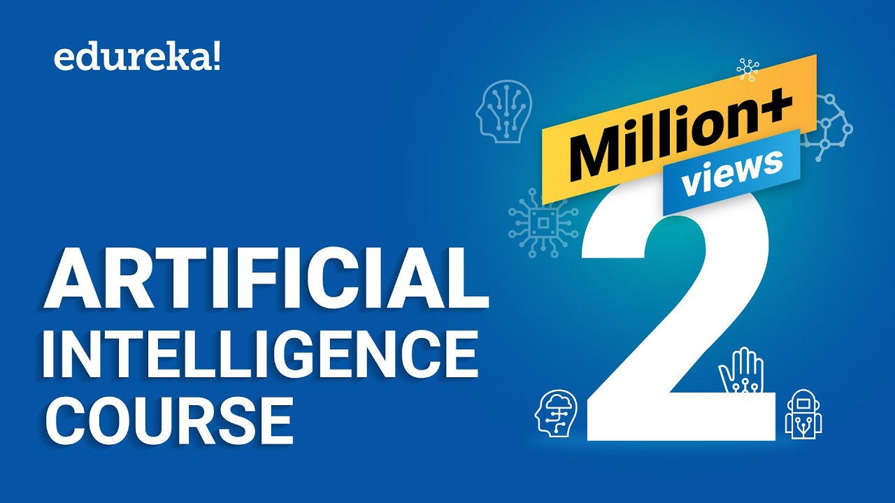 Artificial Intelligence Full Course Artificial Intelligence Tutorial For Beginners Edureka Youtube