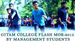Gitam College Flash Mob-2015 by Management students || Shanmukh Jaswanth