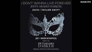 [3D+BASS BOOSTED] ZAYN MALIK & TAYLOR SWIFT - I DON'T WANNA LIVE FOREVER | bumble.bts