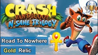 Crash Bandicoot 1 - Road To Nowhere | Gold Relic Guide